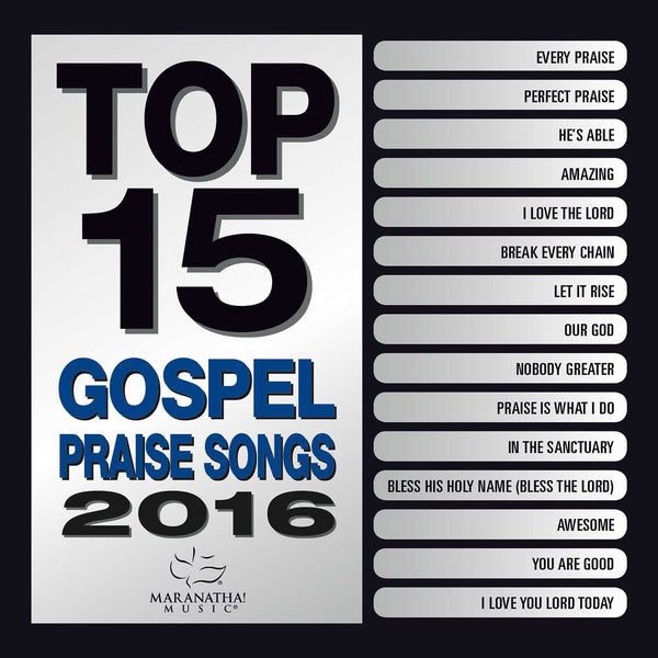 Top 15 Gospel Praise Songs 2016 - Various Artists - Re-vived.com