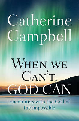 When We Cant Do God - Catherine Campbell - Re-vived.com