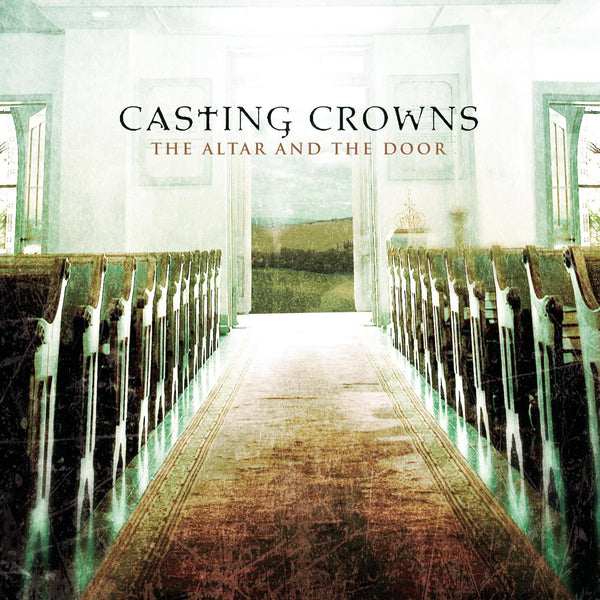 The Altar and the Door - Casting Crowns - Re-vived.com