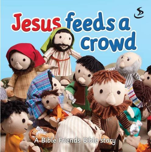 Jesus Feeds A Crowd (Board Book)