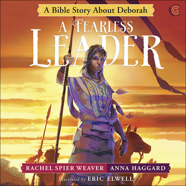 A Fearless Leader, A Bible Story About Deborah