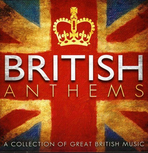 British Anthems - A Collection of Great British Music CD