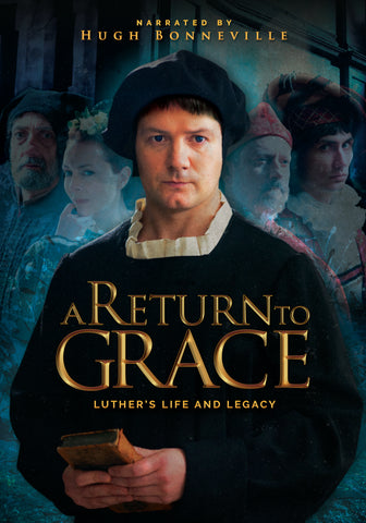 A Return to Grace: Luther's Life and Legacy DVD