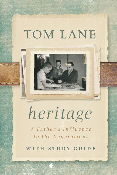 Heritage: A Father's Influence to the Generations with Study Guide Paperback