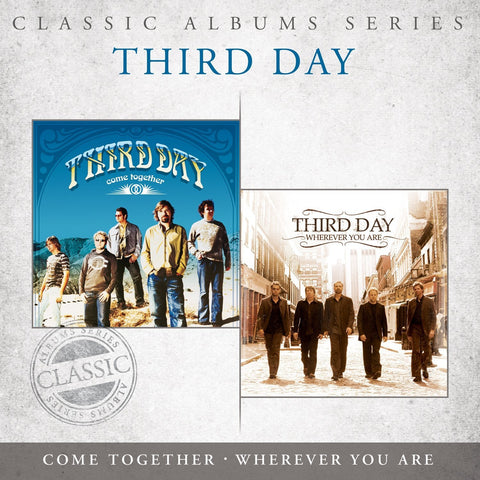 Classic Albums Series: Come Together / Wherever You Are CD - Third Day - Re-vived.com