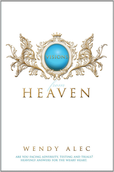Visions from Heaven: Visitations to My Father's Chamber - Wendy Alec - Re-vived.com