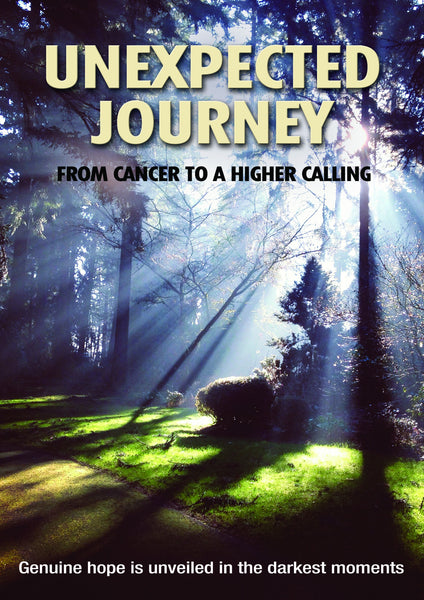 Unexpected Journey: From Cancer to a Higher Calling DVD - Various Artists - Re-vived.com