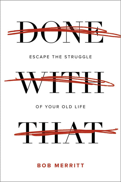 Done with That: Escape the Struggle of Your Old Life