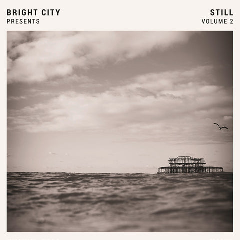 Bright City Presents - Still Volume 2 - DOUBLE VINYL