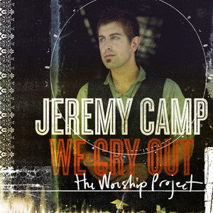 We Cry Out: The Worship Project Deluxe Edition CD+DVD - Jeremy Camp - Re-vived.com