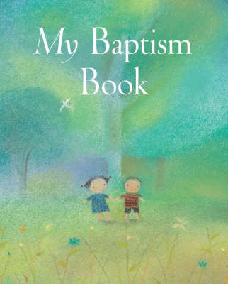 My Baptism Book - Sophie Piper, Dubravka Kolanovic - Re-vived.com