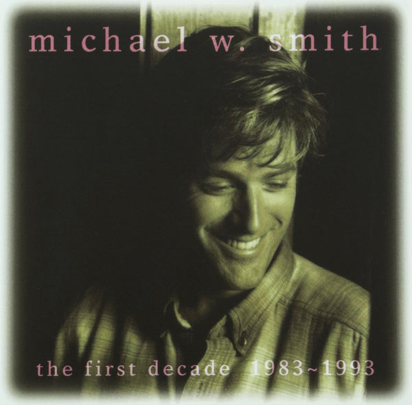 The First Decade 1983-1993 CD - Michael W Smith - Re-vived.com