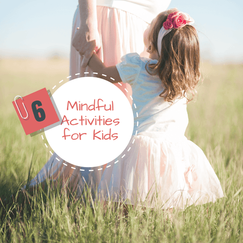 6 Mindful Activities for Kids