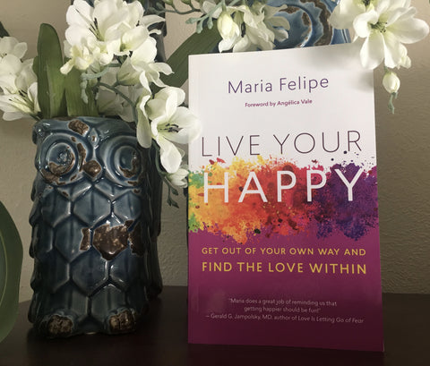 Book Review Live Your Happy Maria Felipe