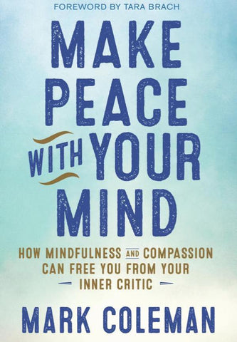 Make Peace with your Mind - Mindfulness Book by Mark Coleman