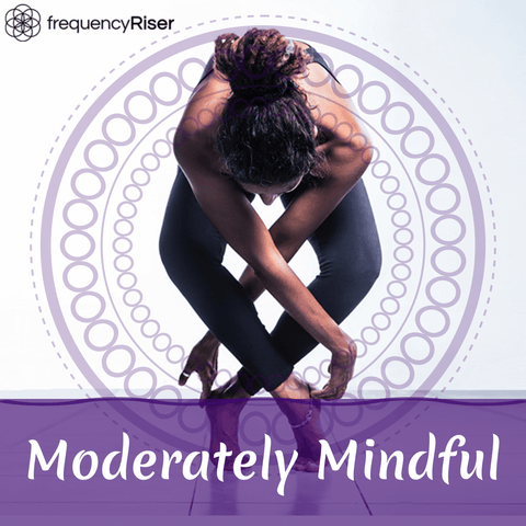 Moderately Mindful