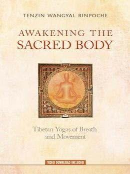 Awakening the Sacred Body [With Video Download]