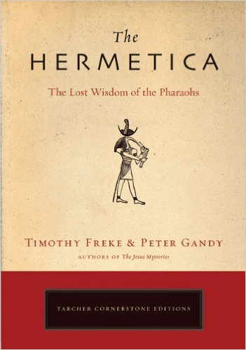 The Hermetica The Lost Wisdom Of The Pharaohs Tarcher