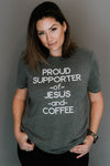 Proud Supporter of Jesus and Coffee Tee