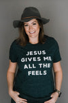 Jesus Gives Me All the Feels Tee