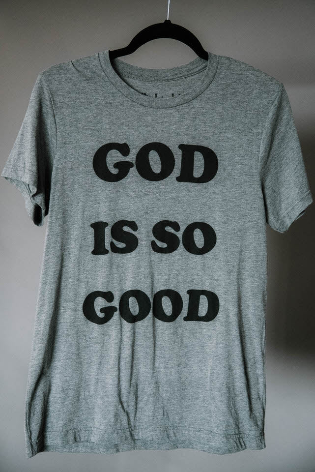 God Is So Good Tee