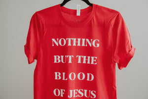 Nothing but the Blood of Jesus Tee