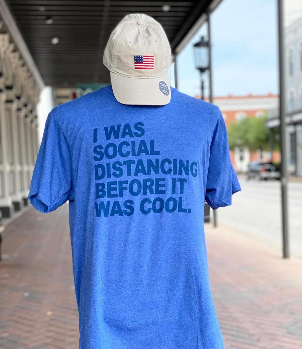 Social Distancing Before It Was Cool Tee
