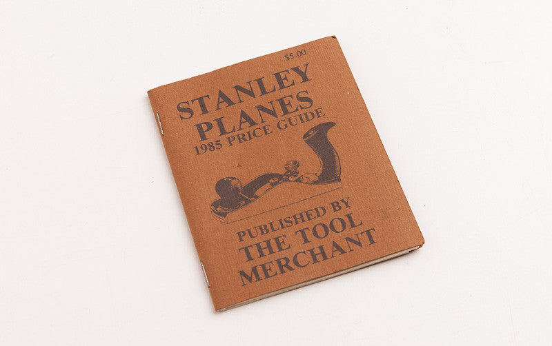 STANLEY PLANES 1985 PRICE GUIDE by JOHN WALTER