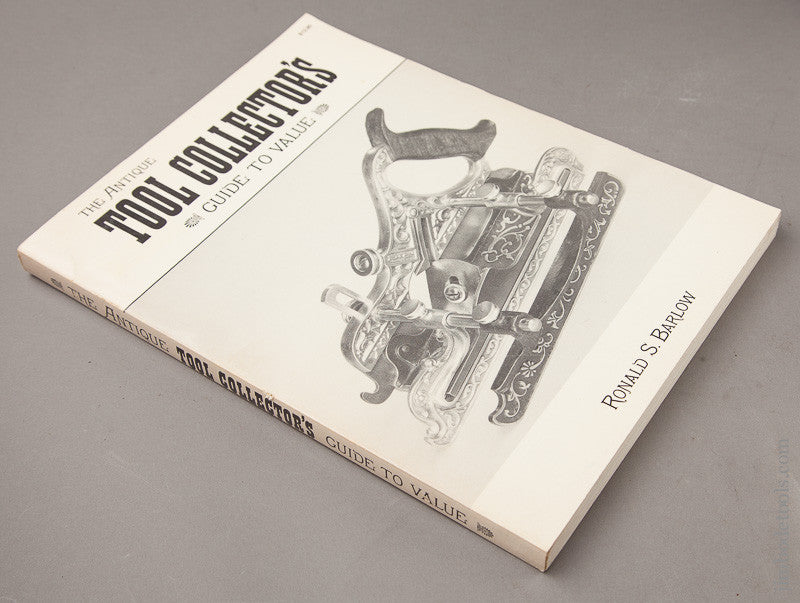 Book: THE ANTIQUE TOOL COLLECTOR'S GUIDE TO VALUE by Ronald S. Barlow