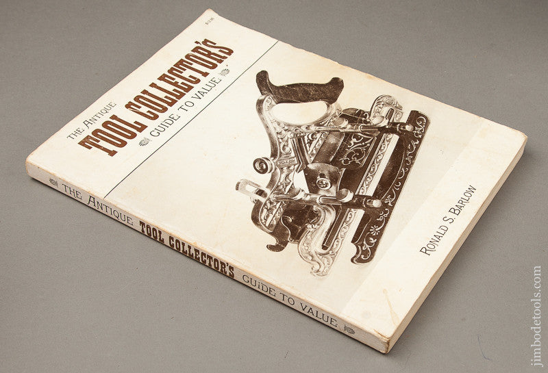 Paperback Book: THE ANTIQUE TOOL COLLECTOR'S GUIDE TO VALUE By Ronald S. Barlow