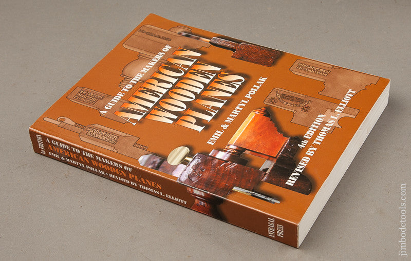Nearly New Book:  A GUIDE TO THE MAKERS OF AMERICAN WOODEN PLANES 4th Edition by Emil & Martyl Pollak