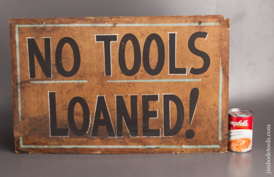 Fantastic! Hand painted 22 x 14 inch NO TOOLS LOANED Sign - 82475