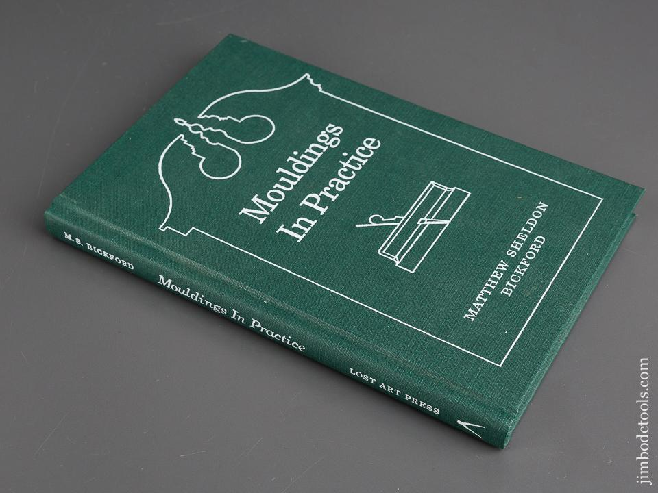 Book:  MOULDINGS IN PRACTICE by Matthew Sheldon Bickford - 83002