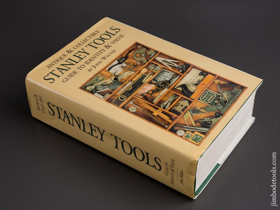 Book:  Cloth Bound Hard Cover ANTIQUE & COLLECTIBLE STANLEY TOOLS GUIDE TO IDENTITY & VALUE by John Walter - 86242