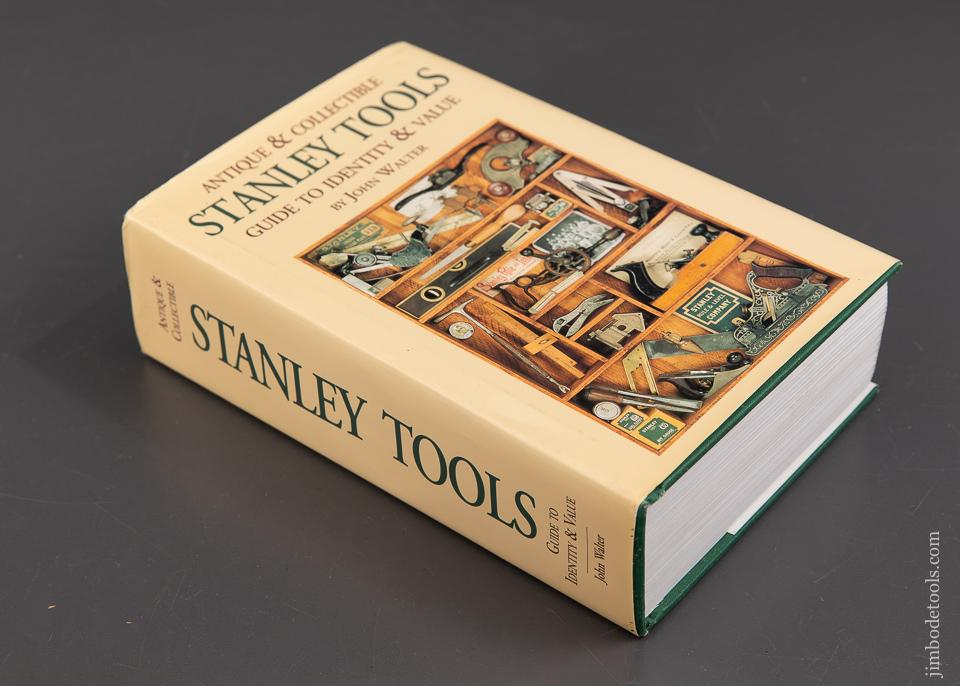 MINT Book:  ANTIQUE & COLLECTIBLE STANLEY TOOLS, GUIDE TO IDENTITY & VALUE by John Walter - 93226