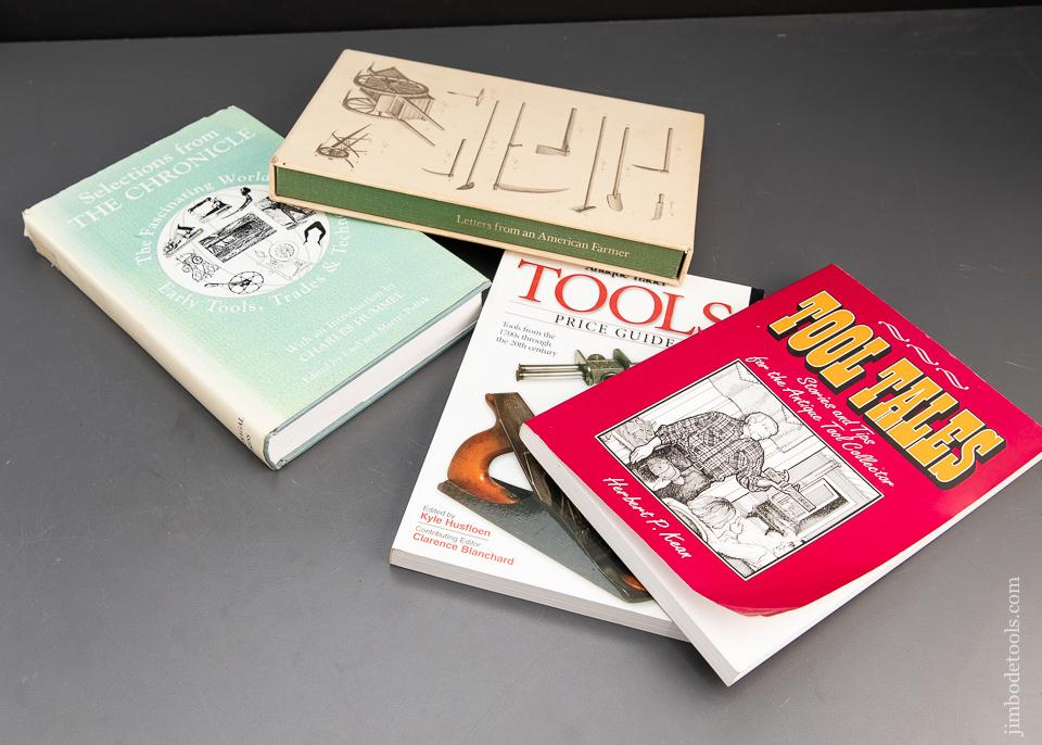 Four Books:  TOOL TALES by Herbert P. Kean, TOOLS PRICE GUIDE by Antique Trader, LETTERS FROM AN AMERICAN FARMER from Crevecoeur's Writings, and SELECTIONS FROM THE CHRONICAL by Emil and Martyl Pollak - 94078