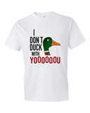I Don't Duck With You