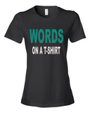 Words On A Shirt women's graphic t-shirt black