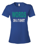 Words On A Shirt women's graphic t-shirt royal blue