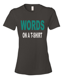 Words On A Shirt women's graphic t-shirt smoke