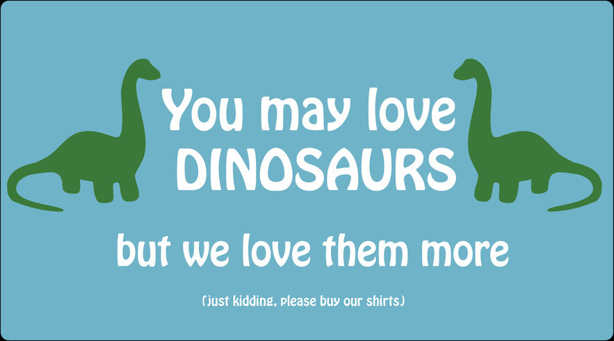 Buy Our Dinosaur Shirts!