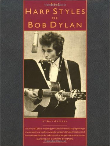 The Harp Styles of Bob Dylan Paperback – Dec 31 1998 by Bob Dylan (Author), Amy Appleby (Author), Antique Alchemy