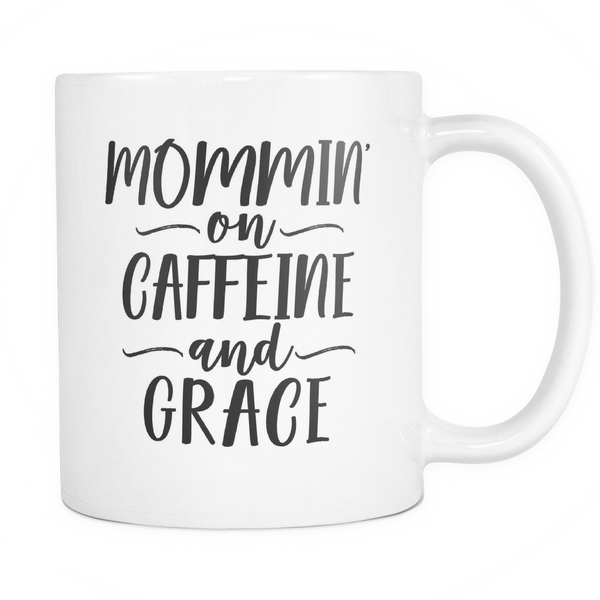 Mommin' On Caffeine And Grace Mug