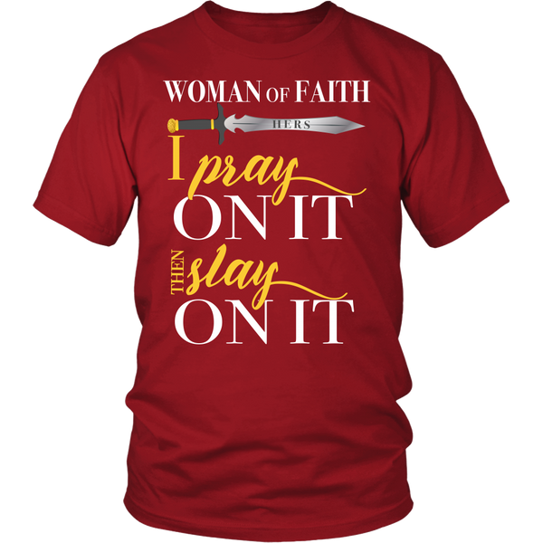 Woman Of Faith Pray On It Then Slay On it