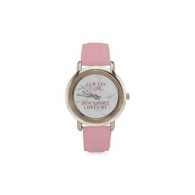 Always Late Jesus Still Loves Me Rose Gold Leather Strap Watch