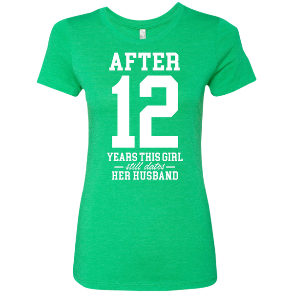 After (Customize Number) Years This Girl Still Dates Her Husband Triblend T-Shirt