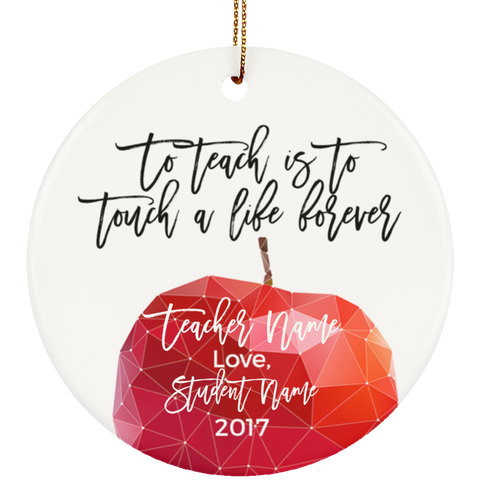 to teach is to touch a life forever christmas ornament customize with names
