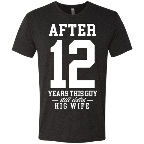 After (Customize Number) Years This Guy Still Dates His Wife Triblend T-Shirt