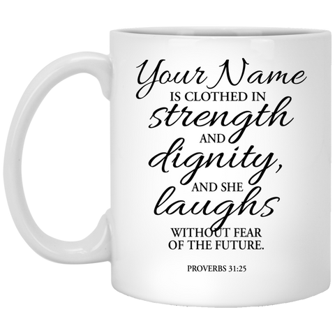 Proverbs 31:25 Mug (Personalize with your name)