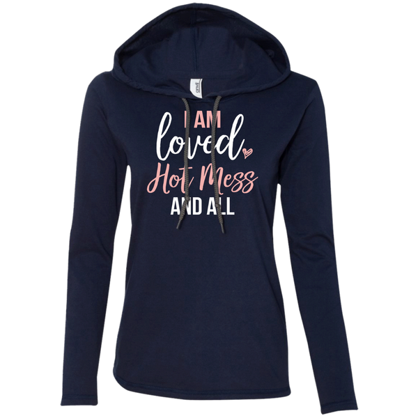 I Am Loved Hot Mess And All Long Sleeve T-Shirt Hoodie